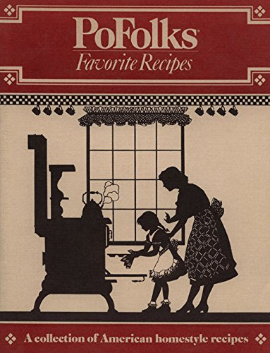Pofolks' Favorite Recipes: A Collection of American Homestyle Recipes