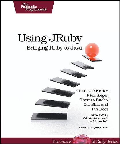 Using JRuby: Bringing Ruby to Java (Facets of Ruby)(Nutter, Charles O.)