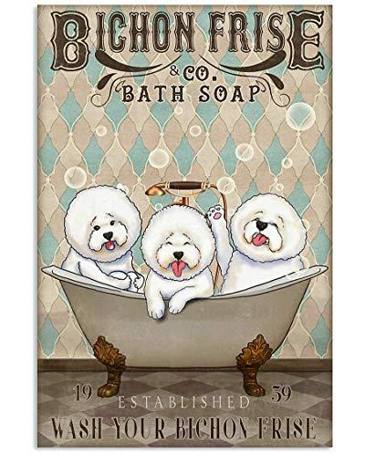 Inga Póster de Bichon Frise Bath Soap Wash Your Bichon Frise Art Print Decoración para el hogar, decoración de pared, póster de metal, 20,3 x 30,5 cm