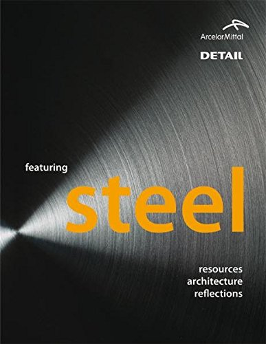 Featuring Steel: Resources, architecture, reflections (DETAIL Development)