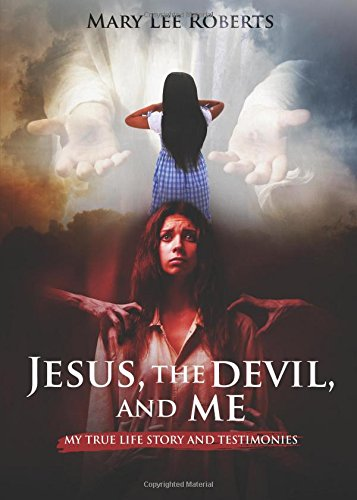 Get Free Ebook Jesus The Devil And Me My True Life Story And