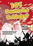 101 Deutsche Schlager + MP3-CD: Dieses Buch enthält die absolut beliebtesten und populärsten Hits der letzten Jahrzehnte bis heute