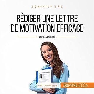 Couverture de Rédiger une lettre de motivation efficace