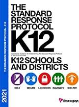 The Standard Response Protocol K12-2021: Operational Guidance for Implementing The Standard Response Protocol in a K12 Env...