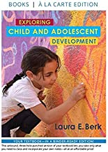 Exploring Child & Adolescent Development -- Loose-Leaf Edition