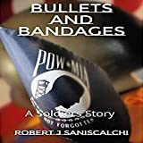 Bullets and Bandages: A Soldier's Story