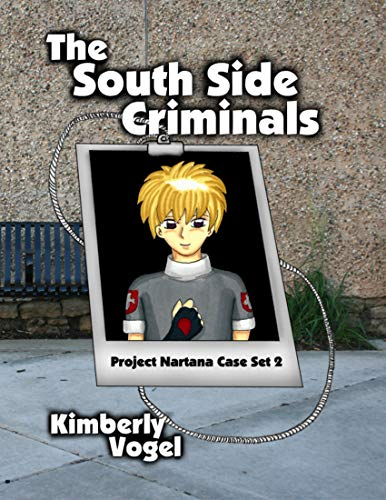 The South Side Criminals: Project Nartana Case Set 2 (English Edition)