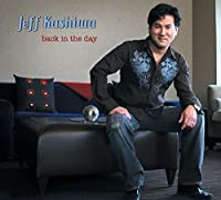 Back in the Day by Jeff Kashiwa (2009-02-24)
