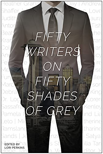 Fifty Writers on Fifty Shades of Grey (English Edition)