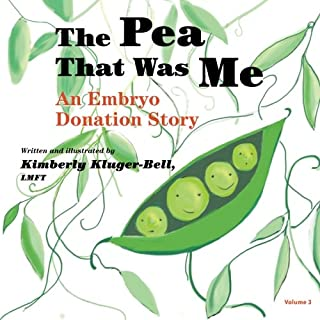 The Pea That Was Me: An Embryo Donation Story (Volume 3)