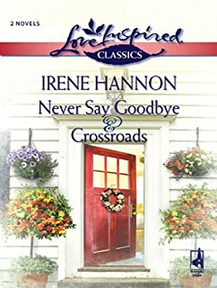 Never Say Goodbye and Crossroads: An Anthology