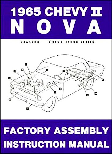 THE ABSOLUTE BEST 1965 CHEVY II & NOVA FACTORY ASSEMBLY INSTRUCTION MANUAL - INCLUDES 4-cylinder and 6-cylinder 1965 Chevy II Including, Nova, Super Sport SS, and station wagon. 65