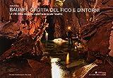 Baunei. Grotta del Fico e dintorni. Le vie dell'acqua. I sentieri di un tempo. Sardegna. E...