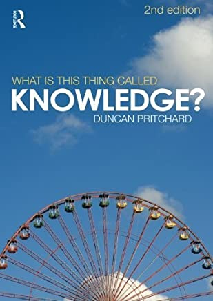 What is this thing called Knowledge? by Duncan Pritchard(2009-10-25)