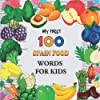 My First 100 Spanish food Words for Kids: Fruits and vegetables and legumes Toddlers Learn Spanish , Bilingual Early Learning & Easy Teaching Spain Books for Kids, Volume 1