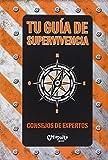 Tu Guía De Supervivencia: Consejos de expertos (INFANTIL-JUVENIL)