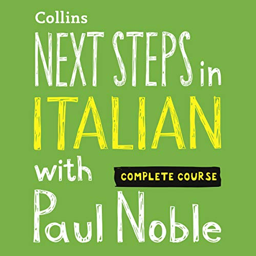 Next Steps in Italian with Paul Noble - Complete Course cover art