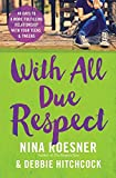 With All Due Respect: 40 Days to a More Fulfilling Relationship with Your Teens and Tweens