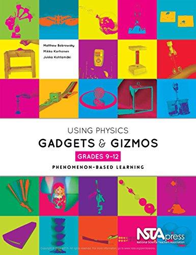 Using Physics Gadgets and Gizmos, Grades 9-12: Phenomenon-Based Learning (English Edition)