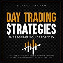 Day Trading Strategies: The Beginner's Guide for 2020