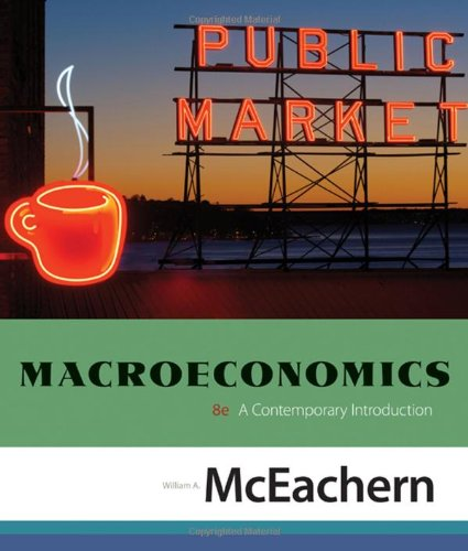 Macroeconomics: A Contemporary Introduction, Eighth Edition