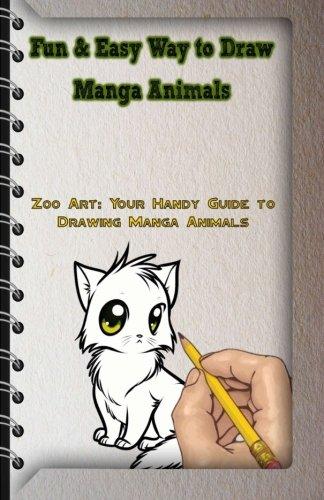Fun & Easy Way to Draw Manga Animals: Zoo Art: Your Handy Guide to Drawing Manga Animals