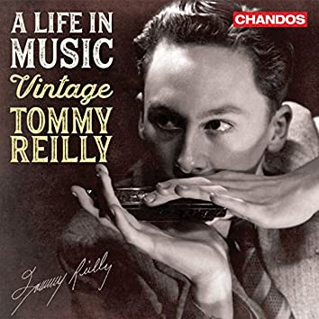 A Life in Music: Vintage Tommy Reilly