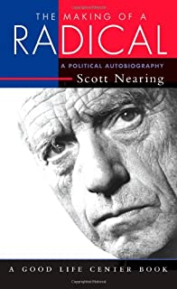 The Making of a Radical: A Political Autobiography (Good Life Series)