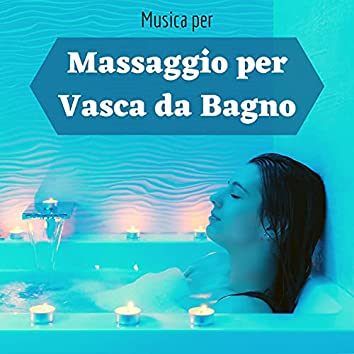 Musica per massaggio per vasca da bagno