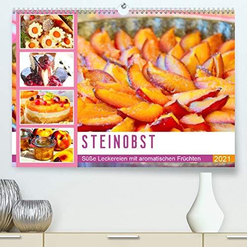 Steinobst. Süße Leckereien mit aromatischen Früchten (Premium, hochwertiger DIN A2 Wandkalender 2021, Kunstdruck in Hochglanz): Saftige Köstlichkeiten ... 14 Seiten ) (CALVENDO Lifestyle)