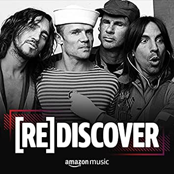 REDISCOVER Red Hot Chili Peppers
