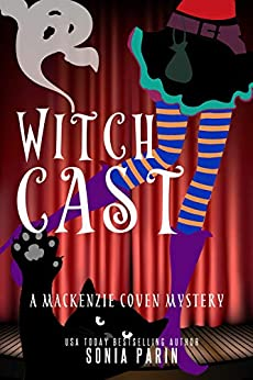 Witch Cast (A Mackenzie Coven Mystery Book 3) by [Sonia Parin]