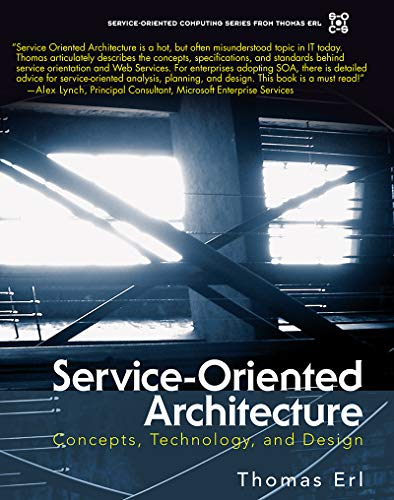 Service-Oriented Architecture: Concepts, Technology, and Design (The Pearson Service Technology Series from Thomas Erl) (English Edition)