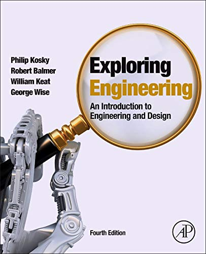 Download Exploring Engineering, Fourth Edition: An Introduction to Engineering and Design 0128012420