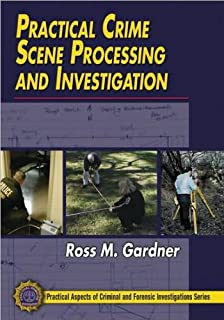 Practical Crime Scene Processing and Investigation (text only) by R. M. Gardner