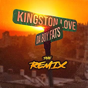 Kingston Love the (Remix)