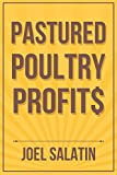 Pastured Poultry Profit$ (English Edition)