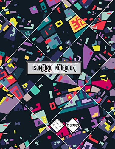 Isometric Notebook: Notebook with a isometric graph of equilateral triangle for three dimensional design