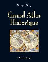 Grand Atlas Historique - Edition 2011 de Georges Duby