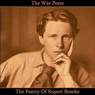 The Poetry of Rupert Brooke                   By:                                                                                                                                 Rupert Brooke                               Narrated by:                                                                                                                                 Richard Mitchley,                                                                                        Ghizela Rowe,                                                                                        Jake Urry                      Length: 1 hr and 8 mins     Not rated yet     Overall 0.0