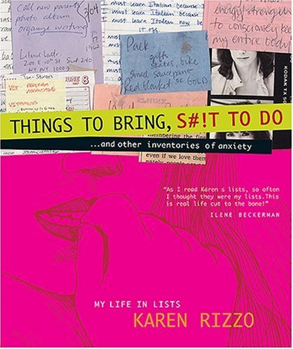 Things to Bring, S#!t to Do: A Life in Lists