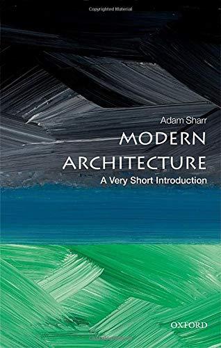 Sharr, A: Modern Architecture: A Very Short Introduction (Very Short Introductions)