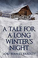 A Tale For A Long Winter's Night: Large Print Edition