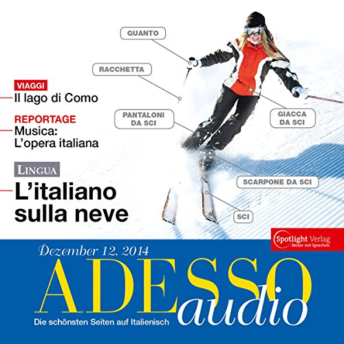 ADESSO Audio - L'Italiano sulla neve. 12/2014     Italienisch lernen Audio - Skiurlaub!              By:                                                                                                                                 div.                               Narrated by:                                                                                                                                 div.                      Length: 59 mins     Not rated yet     Overall 0.0