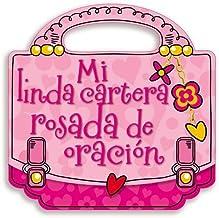 Mi linda cartera rosada de oración (Spanish Edition)