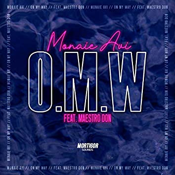 OMW (On My Way) [feat. Maestro Don]