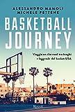Basketball journey. Viaggio on the road tra luoghi e leggende del basket USA...