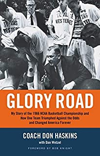 Glory Road: My Story of the 1966 NCAA Basketball Championship and How One Team Triumphed Against the Odds and Changed America Forever by Don Haskins (2005-11-30)