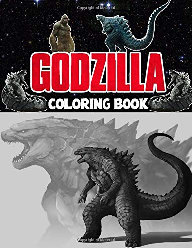 Godzilla Coloring Book: Great Coloring Book For Any Fans of Godzilla. Fun Coloring Book For Kids and All Fans who loved Godzilla! Perfect for your child