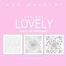 You Are Lovely Happy 16th Birthday: Adult Coloring Book Birthday in all D; 16th Birthday Gifts for Girls in al; 16th Birth...